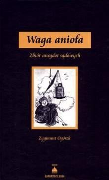 Okładka książki Waga anioła. zbiór anegdot sądowych