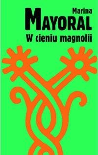 Okładka książki W cieniu magnolii
