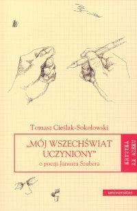 Okładka książki Mój wszechświat uczyniony o poezji Janusza Szubera