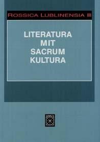 Okładka książki Rossica Lublinensia III. Literatura - Mit - Sacrum - Kultura