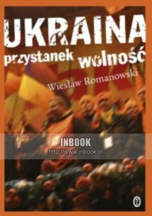 Okładka książki Ukraina. Przystanek wolność