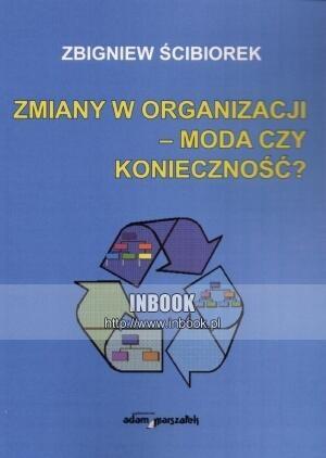 Okładka książki zmiany w organizacji - moda czy konieczność