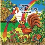 Okładka książki Papuga Aleksandra na wsi