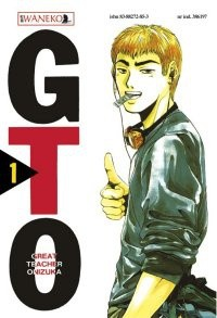 Okładka książki GTO - Great Teacher Onizuka. Tom 1