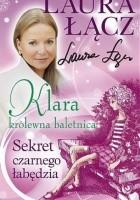 Klara - królewna baletnica t. 2. Sekret czarnego łabędzia