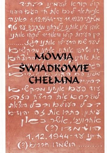 Okładka książki Mówią świadkowie Chełmna