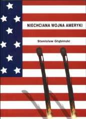 Okładka książki Niechciana wojna Ameryki