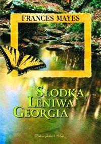 Okładka książki Słodka, leniwa Georgia