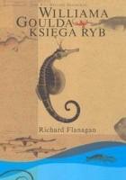 Williama Goulda księga ryb. Powieść w dwunastu rybach