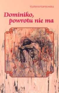 Okładka książki Dominiko powrotu nie ma