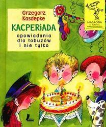 Okładka książki Kacperiada. Opowiadania dla łobuzów i nie tylko