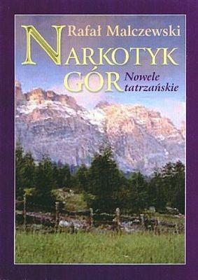Okładka książki Narkotyk gór. Nowele tatrzańskie