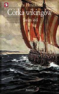Okładka książki Córka wikingów Tom 3 Święty król