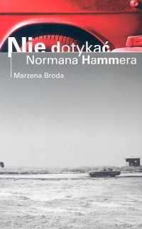 Okładka książki Nie dotykać Normana Hammera