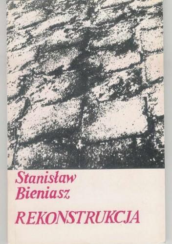 Okładka książki Rekonstrukcja. Emigracja polska po 1980 r. - Stanisław Bieniasz