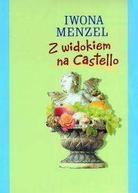 Okładka książki Z widokiem na Castello