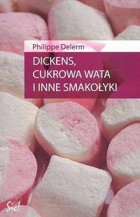 Okładka książki Dickens, cukrowa wata i inne smakołyki