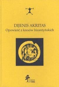 Okładka książki Dijenis Akritas. Opowieść z kresów bizantyńskich