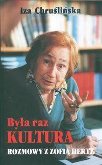 Okładka książki Była raz Kultura. Rozmowy z Zofią Hertz