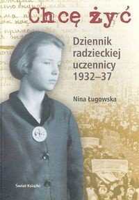 Okładka książki Chcę żyć. Dziennik radzieckiej uczennicy 1932–37