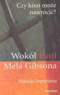 """Okładka książki Czy kino może nawrócić? Wokół """"Pasji"""" Mela Gibsona"""