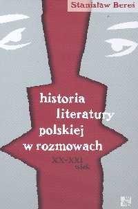 Okładka książki Historia literatury polskiej w rozmowach XX - XXI wieku