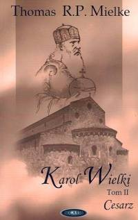 Okładka książki Karol Wielki T. 2. Cesarz