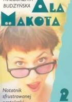 Ala Makota - Notatnik sfrustrowanej nastolatki 2