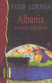 Okładka książki Albania - wolność zagrożona: wybór publicystyki z lat 1991-2002