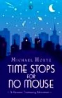 Okładka książki Time Stops for No Mouse