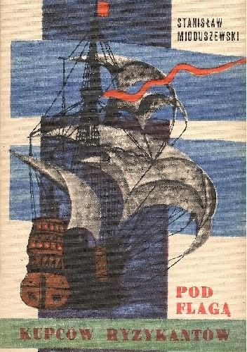 Okładka książki Pod flagą kupców ryzykantów