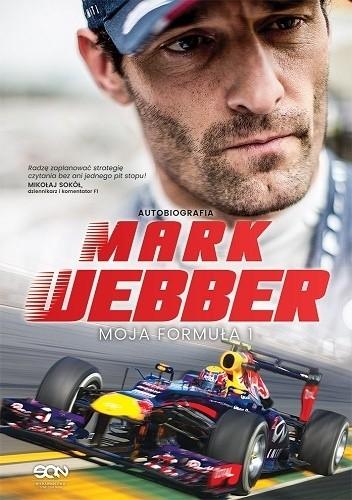 Okładka książki Mark Webber. Moja Formuła 1