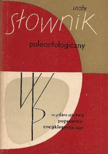 Okładka książki Mały słownik paleontologiczny