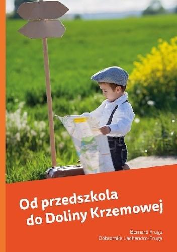 Okładka książki Od przedszkola do Doliny Krzemowej