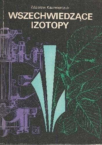 Okładka książki Wszechwiedzące izotopy