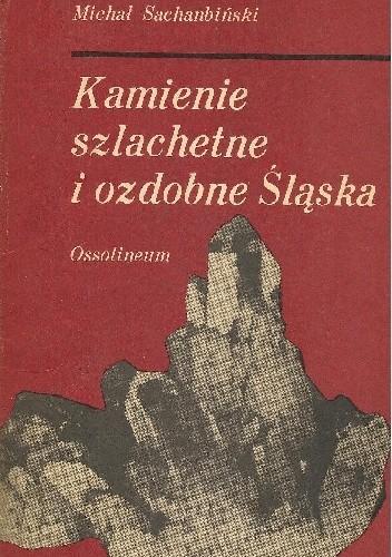 Okładka książki Kamienie szlachetne i ozdobne Śląska