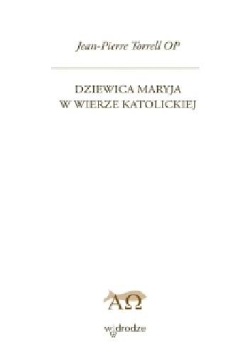 Okładka książki Dziewica Maryja w wierze katolickiej