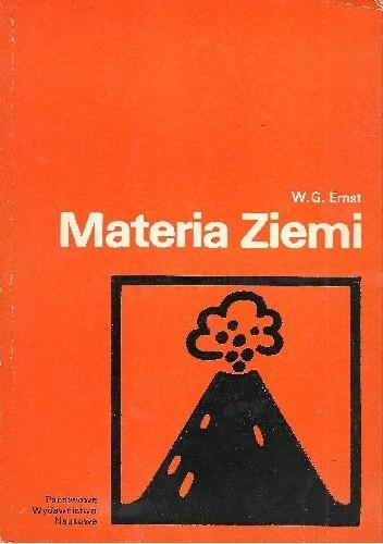 Okładka książki Materia Ziemi. Skały i minerały skorupy ziemskiej