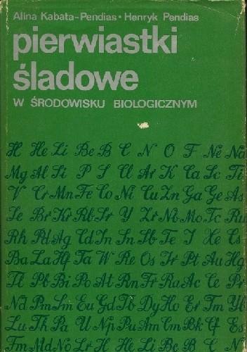 Okładka książki Pierwiastki śladowe w środowisku biologicznym