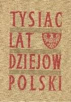 Tysiąc lat dziejów Polski