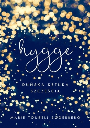 Okładka książki Hygge. Duńska sztuka szczęścia