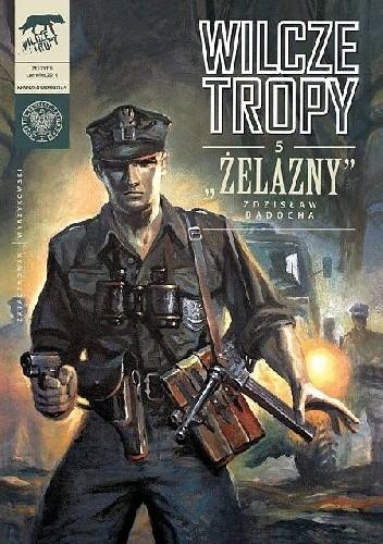"""Okładka książki Wilcze tropy - 5 - """"Żelazny"""""""