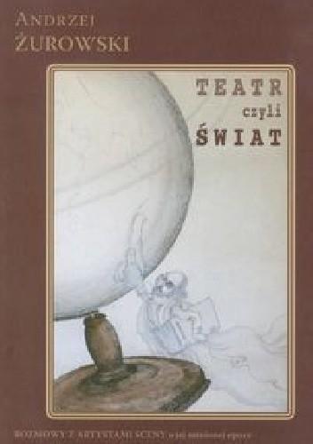 Okładka książki Teatr czyli Świat