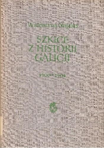 Okładka książki Szkice z historii Galicji 1900-1904