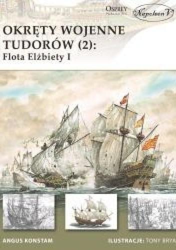 Okładka książki Okręty wojenne Tudorów (2): Flota Elżbiety I