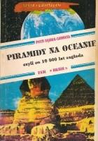 Piramidy na oceanie, czyli co 10 000 lat zagłada