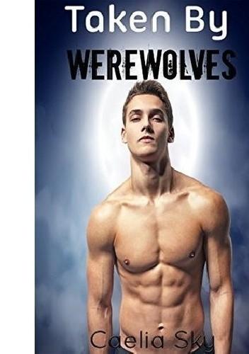 Okładka książki Taken By Werewolves