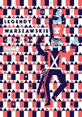 Okładka książki Legendy warszawskie. Antologia