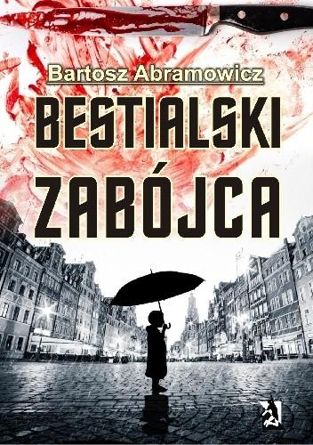 Okładka książki Bestialski zabójca