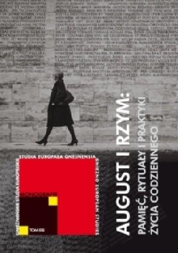 Okładka książki August i Rzym: pamięć, rytuały i praktyki życia codziennego